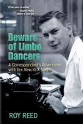 Beware of Limbo Dancers: A Correspondent's Adventures with the New York Times (Hardcover)