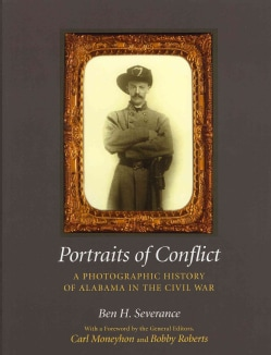Portraits of Conflict: A Photographic History of Alabama in the Civil War (Hardcover)