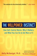 The Willpower Instinct: How Self-Control Works, Why It Matters, and What You Can Do to Get More of It (Paperback)
