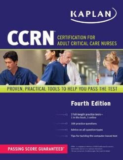 Kaplan CCRN: Certification for Adult Critical Care Nurses (Paperback)