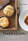 French Lessons: Recipes and Techniques for a New Generation of Cooks (Hardcover)