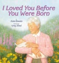 I Loved You Before You Were Born (Paperback)