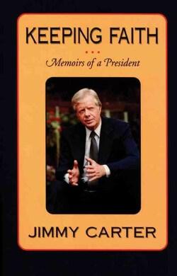 Keeping Faith: Memoirs of a President (Paperback)