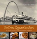 The Delta Queen Cookbook: The History and Recipes of the Legendary Steamboat (Hardcover)