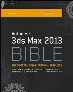 Autodesk 3ds Max Bible 2013