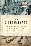 The Sleepwalkers: How Europe Went to War in 1914 (Hardcover)