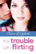 The Trouble With Flirting (Paperback)