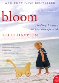 Bloom: Finding Beauty in the Unexpected (Paperback)