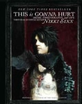 This Is Gonna Hurt: Music, Photography and Life Through the Distorted Lens of Nikki Sixx (Paperback)
