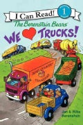 The Berenstain Bears We Love Trucks! (Hardcover)