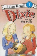 Dixie and the Big Bully (Paperback)