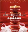 Skinny Bitch Bakery (Hardcover)