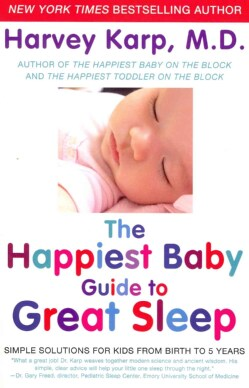 The Happiest Baby Guide to Great Sleep: Simple Solutions for Kids from Birth to 5 Years (Paperback)