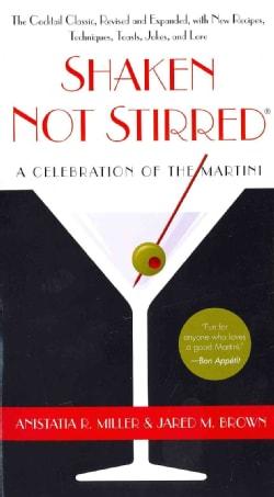 Shaken Not Stirred: A Celebration of the Martini (Paperback)