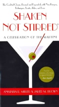 Shaken Not Stirred: A Celebration of the Martini (Paperback)