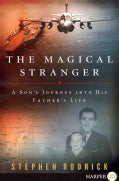 The Magical Stranger: A Son's Journey into His Father's Life (Paperback)