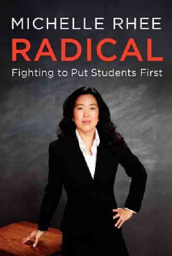 Radical: Fighting to Put Students First (Hardcover)