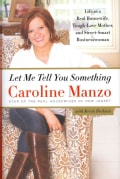 Let Me Tell You Something: Life As a Real Housewife, Tough-Love Mother, and Street-Smart Businesswoman (Hardcover)