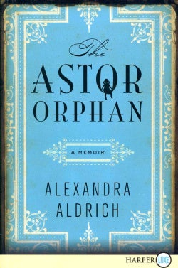 The Astor Orphan: A Memoir (Paperback)