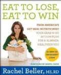 Eat to Lose, Eat to Win: Your Grab-n-Go Action Plan for a Slimmer, Healthier You (Hardcover)