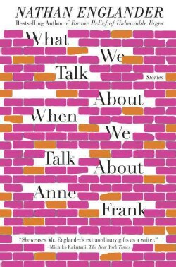 What We Talk About When We Talk About Anne Frank: Stories (Paperback)