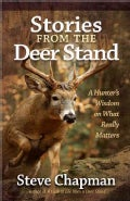 Stories from the Deer Stand: A Hunter's Wisdom on What Really Matters (Paperback)