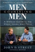 Men Counseling Men: A Biblical Guide to the Major Issues Men Face (Paperback)
