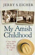 My Amish Childhood: A True Story of Faith, Family, and the Simple Life (Paperback)