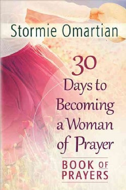 30 Days to Becoming a Woman of Prayer: Book of Prayers (Paperback)