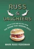 Russ & Daughters: Reflections and Recipes from the House That Herring Built (Hardcover)