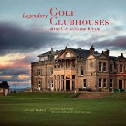 Legendary Golf Clubhouses of the U.S. and Great Britain (Hardcover)