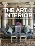 The Art of the Interior: Timeless Designs by the Master Decorators (Hardcover)