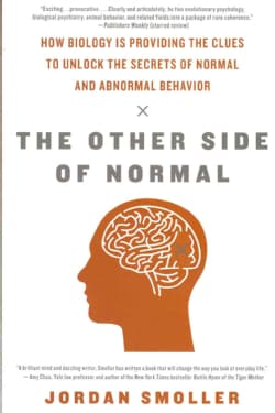 The Other Side of Normal: How Biology Is Providing the Clues to Unlock the Secrets of Normal and Abnormal Behavior (Paperback)