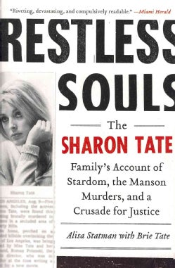 Restless Souls: The Sharon Tate Family's Account of Stardom, the Manson Murders, and a Crusade for Justice (Paperback)