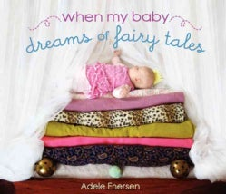 When My Baby Dreams of Fairy Tales (Hardcover)