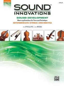 Sound Innovations: Sound Development, Warm-up Exercises for Tone and Technique, Intermediate String Orchestra, Cello (Paperback)