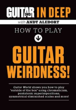 Guitar World in Deep- How to Play Guitar Weirdness (DVD video)