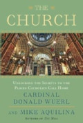 The Church: Unlocking the Secrets to the Places Catholics Call Home (Hardcover)