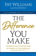 The Difference You Make: Changing Your World through the Impact of Your Influence (Hardcover)