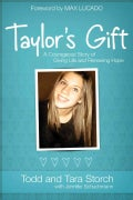 Taylor's Gift: A Courageous Story of Giving Life and Renewing Hope (Hardcover)