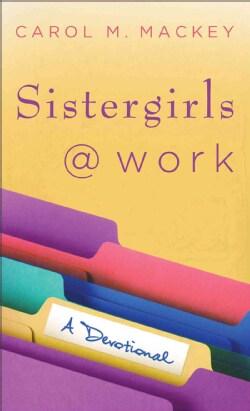Sistergirls @ Work: A Devotional (Paperback)