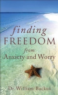 Finding Freedom from Anxiety and Worry (Paperback)