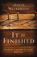 It Is Finished: Finding Lasting Victory Over Sin (Paperback)
