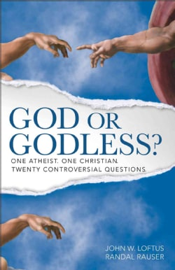 God or Godless?: One Atheist. One Christian. Twenty Controversial Questions. (Paperback)