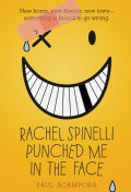 Rachel Spinelli Punched Me in the Face (Paperback)
