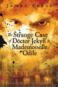 The Strange Case of Doctor Jekyll & Mademoiselle Odile (Paperback)
