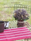 Quick & Simple Crochet for Your Home: 10 Designs from Up-and-Coming Designers! (Paperback)