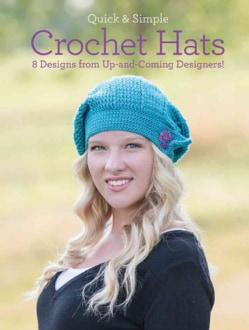 Quick & Simple Crochet Hats: 8 Designs from Up-and-Coming Designers! (Paperback)