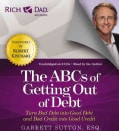 The ABCs of Getting Out of Debt: Turn Bad Debt into Good Debt and Bad Credit into Good Credit (CD-Audio)