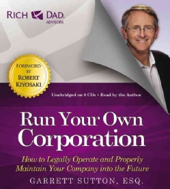 Run Your Own Corporation: How to Legally Operate and Properly Maintain Your Company into the Future (CD-Audio)